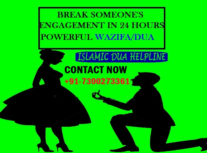 Powerful Wazifa/dua To Break Someone Engagement